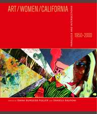Art/Women/California 1950–2000 – Parallels & Intersections