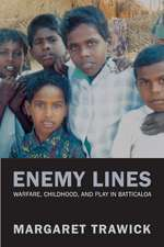 Enemy Lines – Warfare, Childhood and Play in Batticaloa