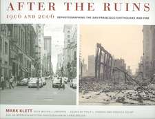 After the Ruins, 1906 and 2006 – Rephotographing the San Francisco Earthquake and Fire