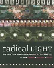 Radical Light – Alternative Film and Video in the San Francisco Bay Area