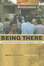 Being There – The Fieldwork Encounter and the Making of Truth