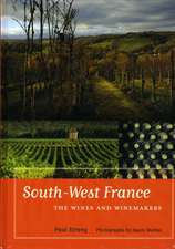 South–West France – The Wines and Winemakers