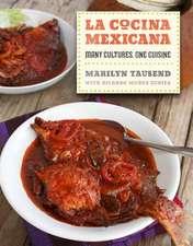 La Cocina Mexicana – Many Cultures, One Cuisine