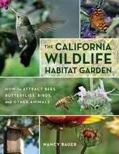 The California Wildlife Habitat Garden – How to Attract Bees, Butterflies, Birds and Other Animals