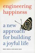 Engineering Happiness – A New Approach for Building a Joyful Life