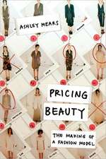 Pricing Beauty – The Making of a Fashion Model
