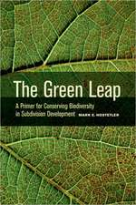 The Green Leap – A Primer for Conserving Biodiversity in Subdivision Development