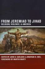 From Jeremaid to Jihad – Religion, Violence, and America