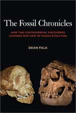 The Fossil Chronicles – How Two Controversial Discoveries Changed Our View of Human Evolution