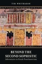 Beyond the Second Sophistic – Adventures in Greek Postclassicism