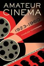 Amateur Cinema – The Rise of North American Moviemaking, 1923–1960
