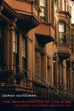 The Gentrification of the Mind – Witness to a Lost Imagination