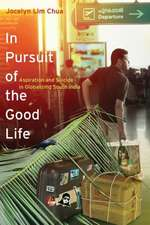 In Pursuit of the Good Life – Aspiration and Suicide in Globalizing South India