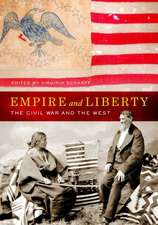Empire and Liberty – The Civil War and the West