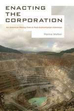 Enacting the Corporation – An American Mining Firm in Post–Authoritarian Indonesia