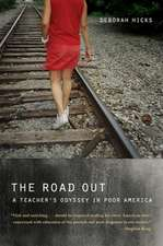 The Road Out – A Teacher`s Odyssey in Poor America