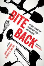Bite Back – People Taking On Corporate Food and Winning