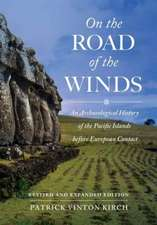 On the Road of the Winds – An Archaeological History of the Pacific Islands before European Contact, Revised and Expanded Edition