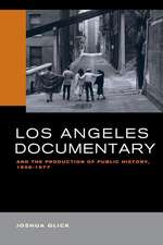 Los Angeles Documentary and the Production of Public History, 1958–1977