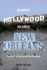 Almost Hollywood, Nearly New Orleans – The Lure of the Local Film Economy