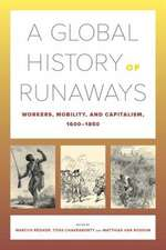 A Global History of Runaways – Workers, Mobility, and Capitalism, 1600–1850