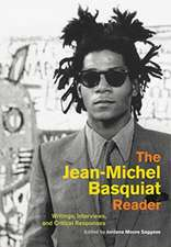 The Jean–Michel Basquiat Reader – Writings, Interviews, and Critical Responses