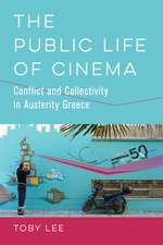 The Public Life of Cinema – Conflict and Collectivity in Austerity Greece