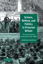 Science, Reform, and Politics in Victorian Britain: The Social Science Association 1857–1886