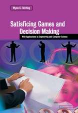 Satisficing Games and Decision Making: With Applications to Engineering and Computer Science