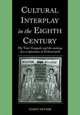 Cultural Interplay in the Eighth Century: The Trier Gospels and the Makings of a Scriptorium at Echternach