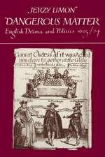 Dangerous Matter: English Drama and Politics 1623–1624