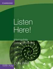 Listen Here! Intermediate Listening Activities with Key