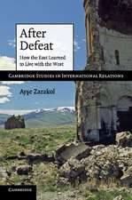 After Defeat: How the East Learned to Live with the West