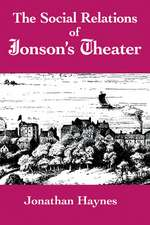 The Social Relations of Jonson's Theater