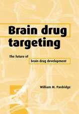 Brain Drug Targeting: The Future of Brain Drug Development