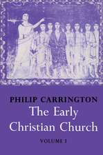 The Early Christian Church: Volume 1, The First Christian Church