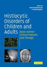 Histiocytic Disorders of Children and Adults: Basic Science, Clinical Features and Therapy