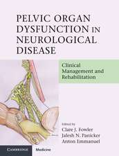 Pelvic Organ Dysfunction in Neurological Disease: Clinical Management and Rehabilitation
