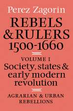 Rebels and Rulers, 1500–1600: Volume 1, Agrarian and Urban Rebellions: Society, States, and Early Modern Revolution