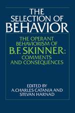 The Selection of Behavior: The Operant Behaviorism of B. F. Skinner: Comments and Consequences