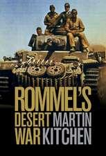Rommel's Desert War: Waging World War II in North Africa, 1941–1943