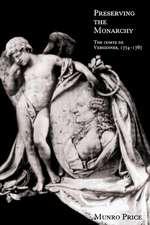 Preserving the Monarchy: The Comte de Vergennes 1774–1787