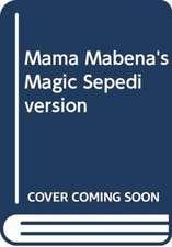 Mama Mabena's Magic Sepedi version