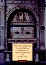 Nuns' Chronicles and Convent Culture in Renaissance and Counter-Reformation Italy