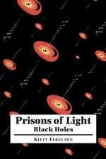 Prisons of Light - Black Holes