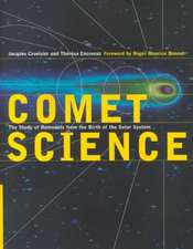 Comet Science: The Study of Remnants from the Birth of the Solar System