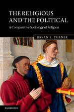 The Religious and the Political: A Comparative Sociology of Religion