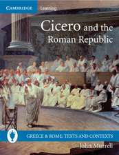 Cicero and the Roman Republic