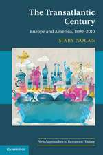 The Transatlantic Century: Europe and America, 1890–2010