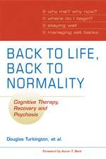 Back to Life, Back to Normality: Volume 1: Cognitive Therapy, Recovery and Psychosis